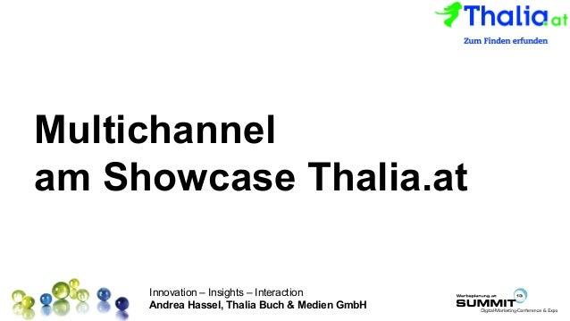 Innovation – Insights – Interaction Andrea Hassel, Thalia Buch & Medien GmbH Platz für Ihr Logo Multichannel am Showcase T...