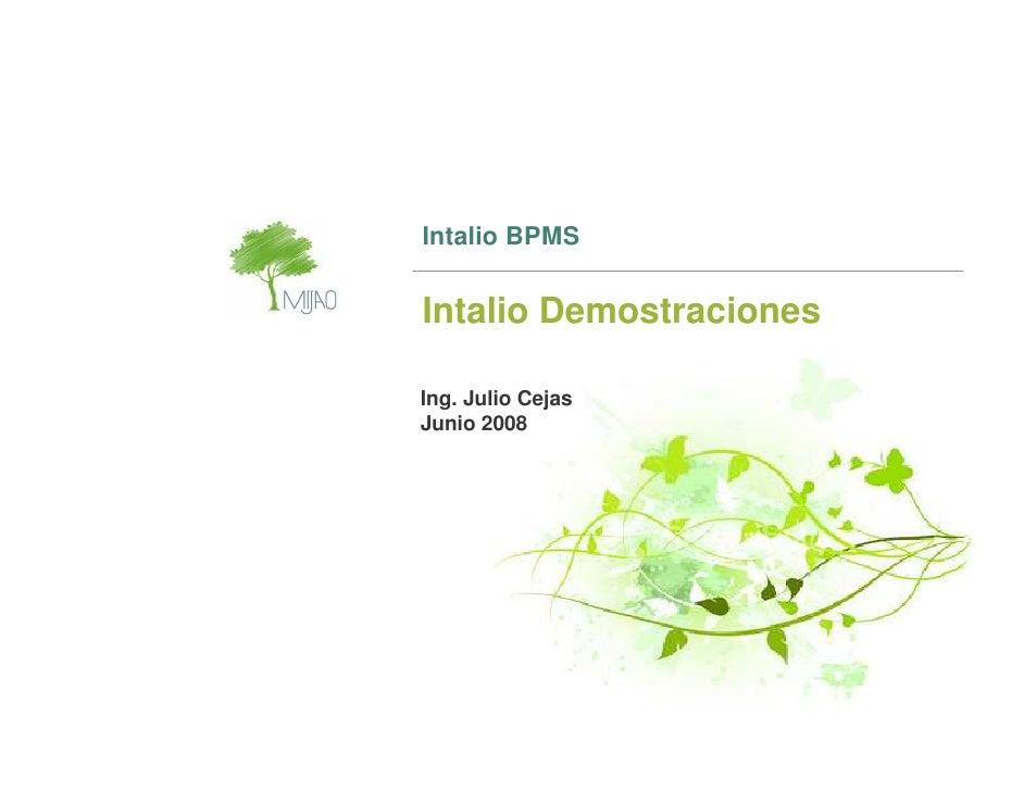 Intalio BPMS   Intalio Demostraciones  Ing. Julio Cejas Junio 2008