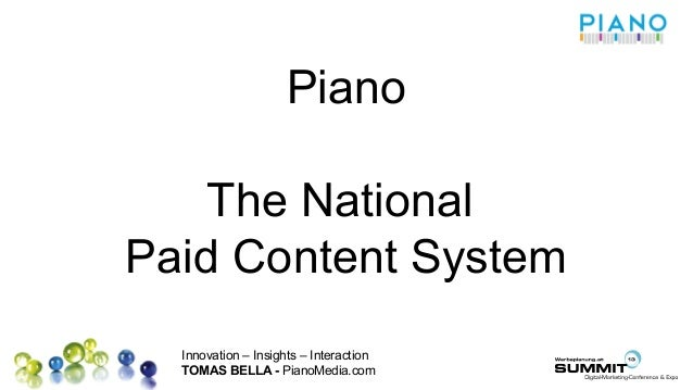 Innovation – Insights – Interaction TOMAS BELLA - PianoMedia.com Piano The National Paid Content System