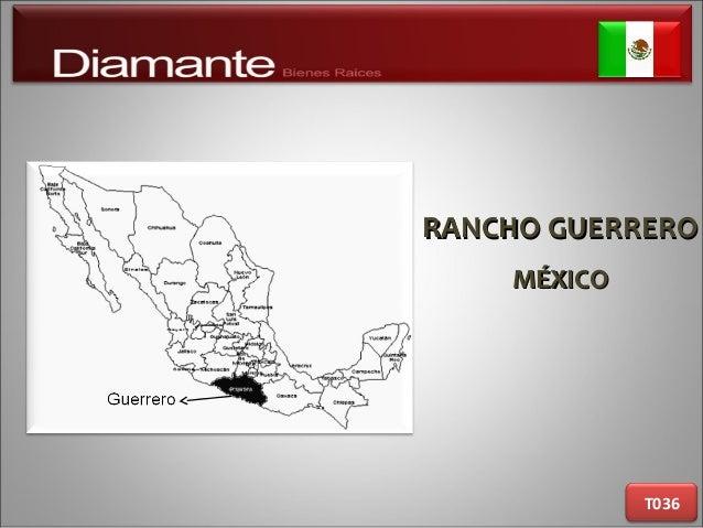 RANCHO GUERRERORANCHO GUERRERO MÉXICOMÉXICO T036