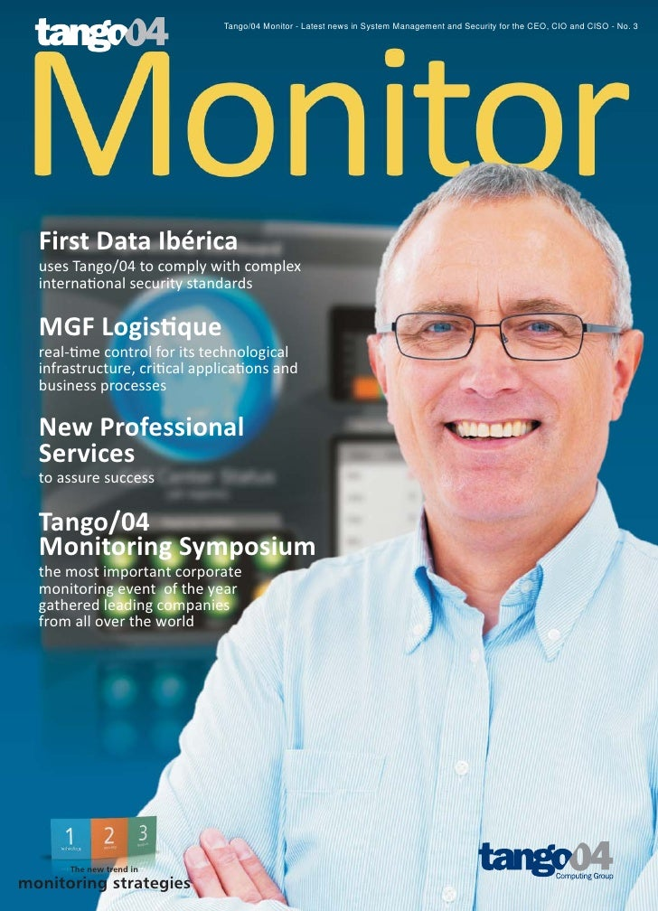 Tango/04 Monitor - Latest news in System Management and Security for the CEO, CIO and CISO - No. 3       First Data Ibéric...
