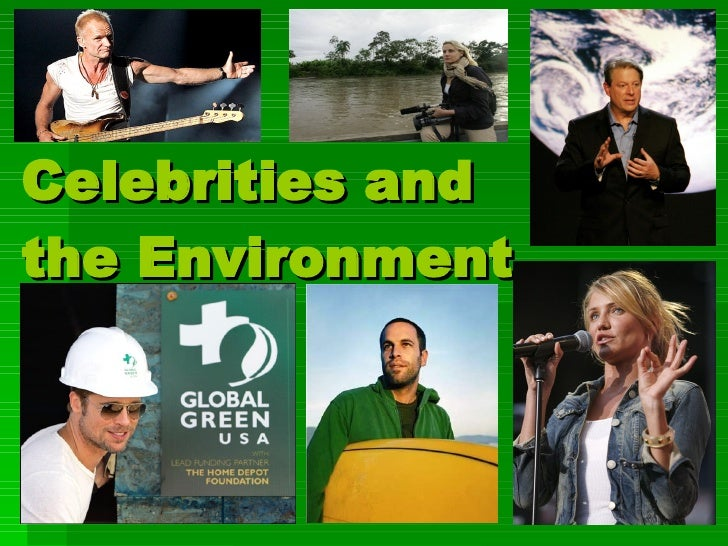Celebrities and  the Environment