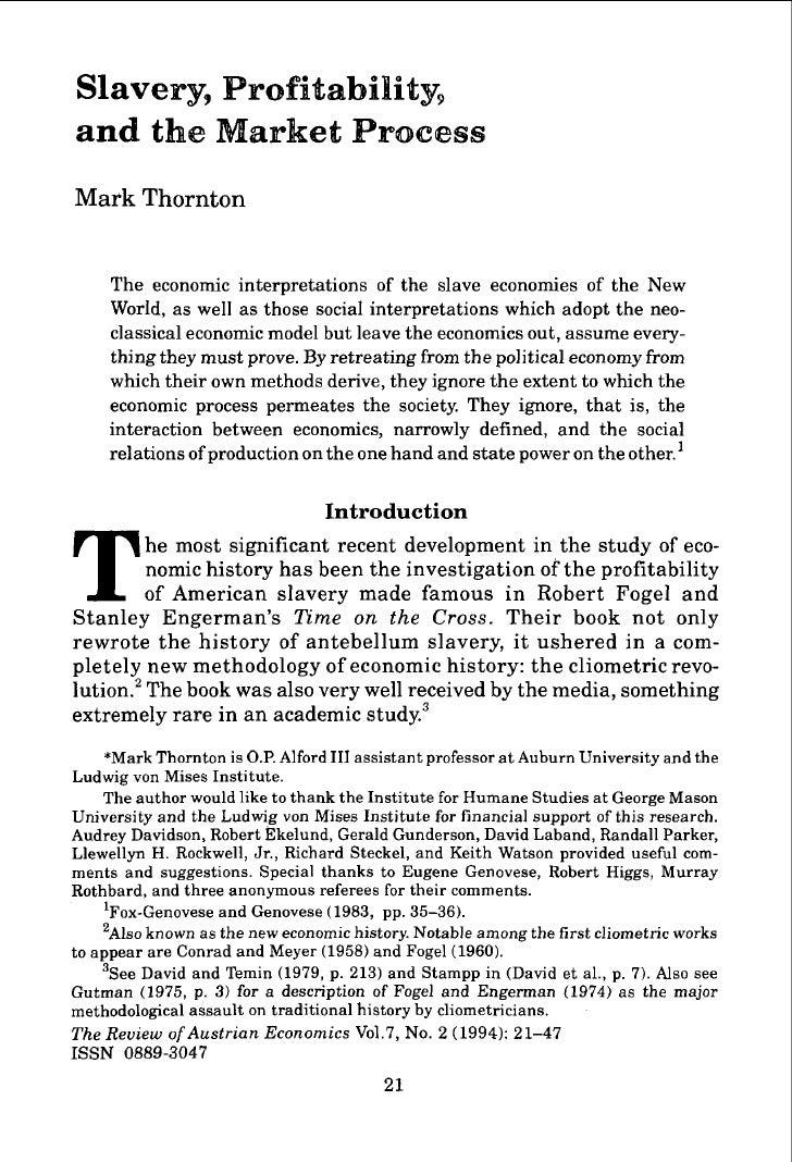 Slavery9Profitability, and the Market Process Mark Thornton        The economic interpretations of the slave economies of ...