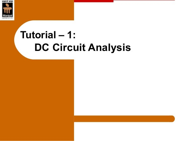 Tutorial – 1: DC Circuit Analysis