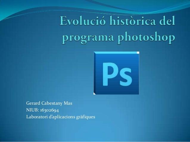 Gerard Cabestany Mas NIUB: 16302694 Laboratori d'aplicacions gràfiques