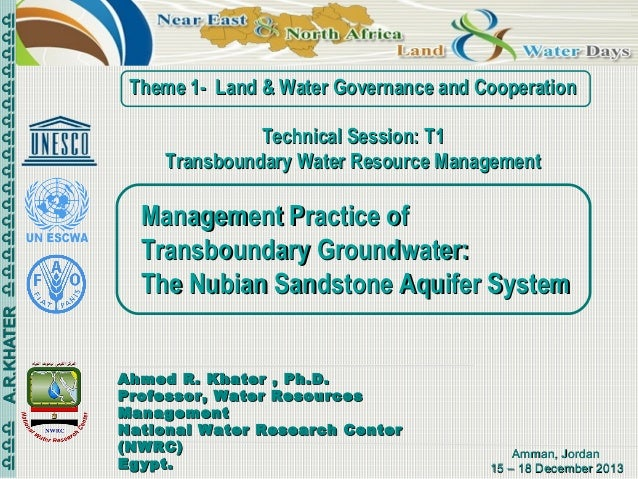 Theme 1- Land & Water Governance and Cooperation Technical Session: T1 Transboundary Water Resource Management  Management...
