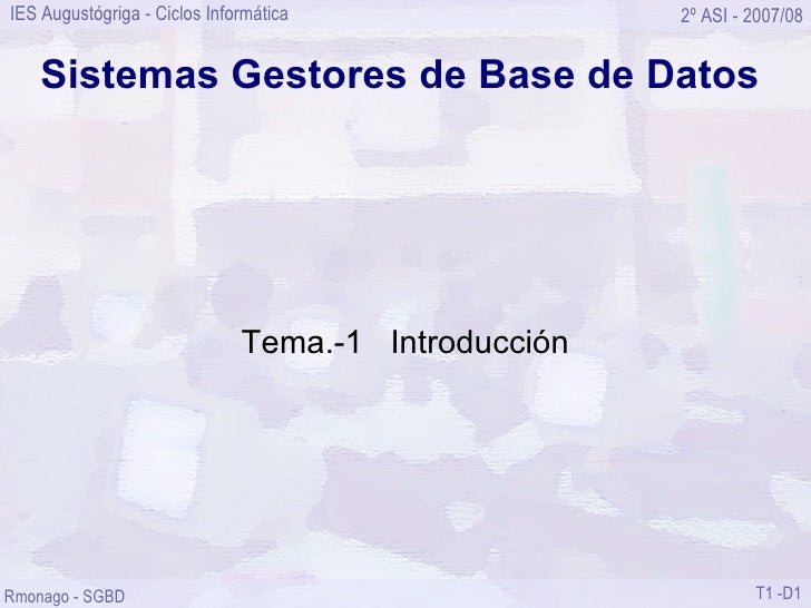 Sistemas Gestores de Base de Datos Tema.-1  Introducción