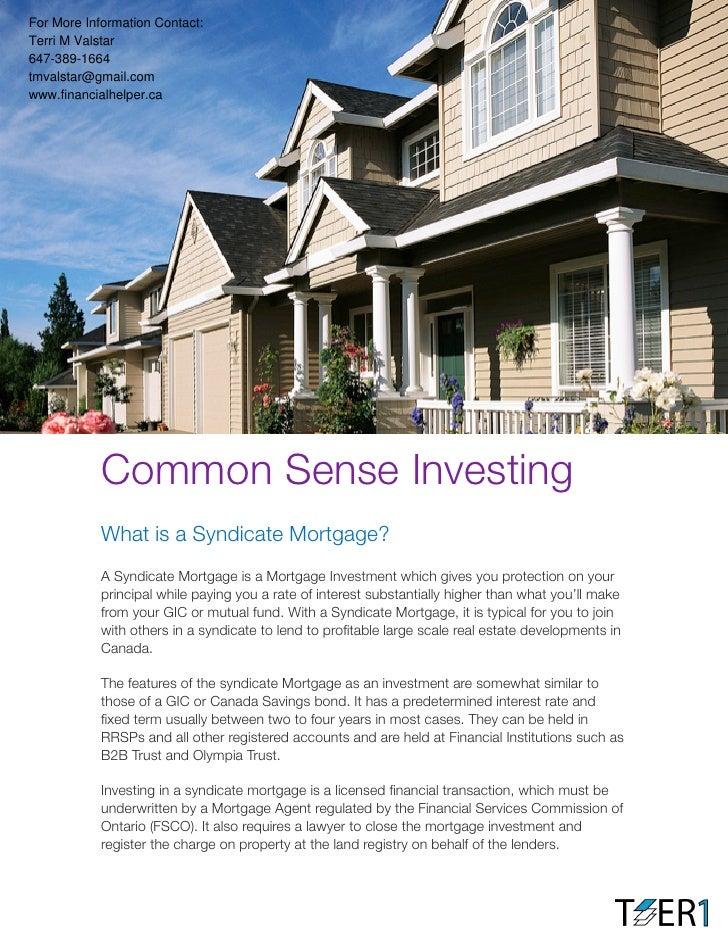 For More Information Contact:Terri M Valstar647-389-1664tmvalstar@gmail.comwww.financialhelper.ca            Common Sense ...