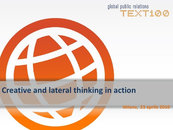 Creative and lateral thinking in action                                    Milano, 23 aprile 2010