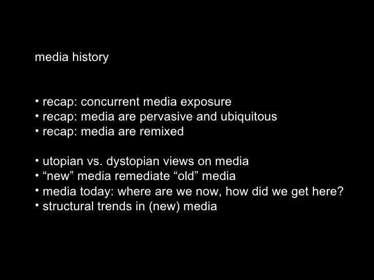 <ul><li>media history </li></ul><ul><li>recap: concurrent media exposure </li></ul><ul><li>recap: media are pervasive and ...