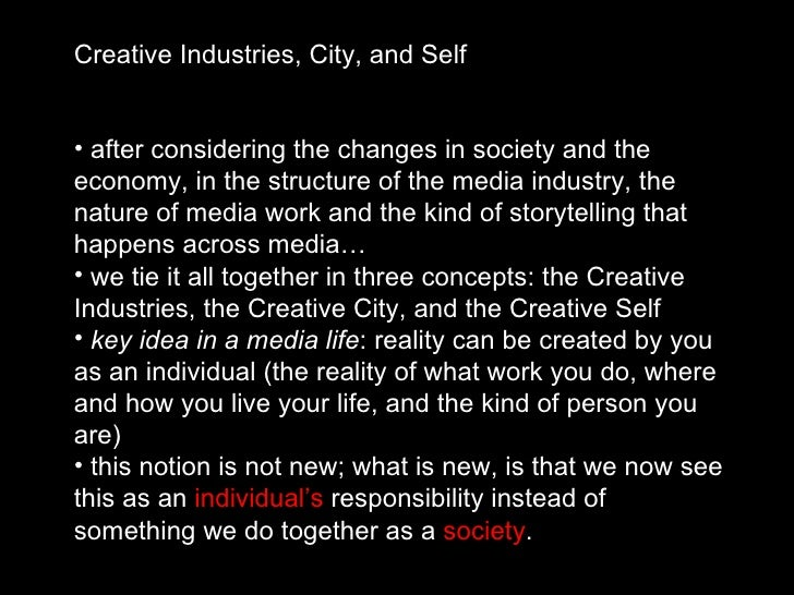 <ul><li>Creative Industries, City, and Self </li></ul><ul><li>after considering the changes in society and the economy, in...