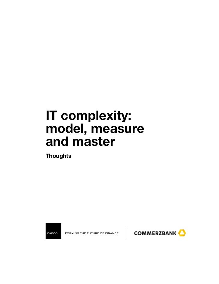 IT complexity:model, measureand masterThoughtsCover statement this is dummy copy, for an opening statement. This is an exa...