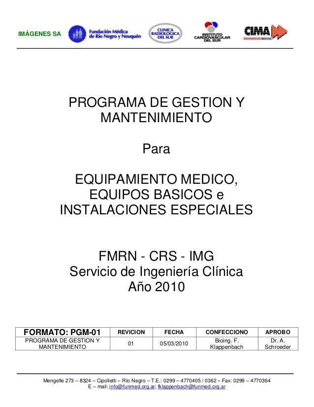 IMÁGENES SA EMERGENCIAS MEDICAS  PROGRAMA DE GESTION Y MANTENIMIENTO Para EQUIPAMIENTO MEDICO, EQUIPOS BASICOS e INSTALACI...