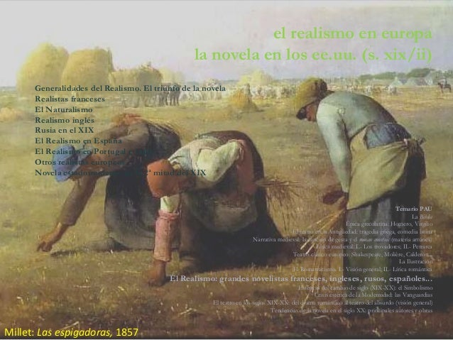 Millet: Las espigadoras, 1857 el realismo en europa la novela en los ee.uu. (s. xix/ii) Generalidades del Realismo. El tri...