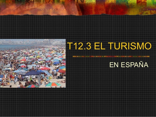 T12.3 EL TURISMO EN ESPAÑA