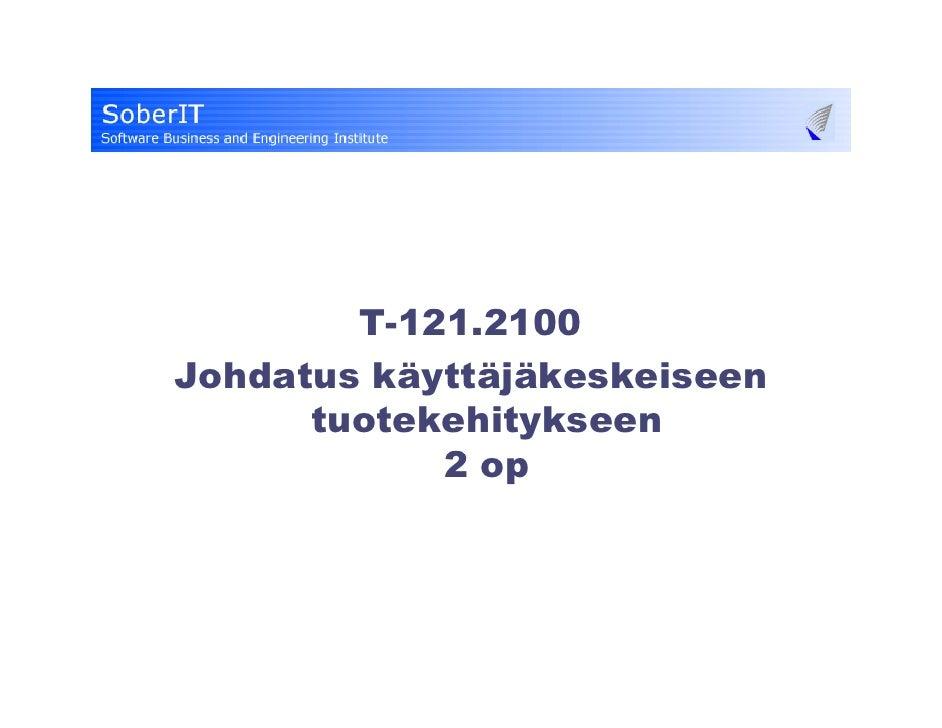 T-121.2100 Johdatus käyttäjäkeskeiseen       tuotekehitykseen             2 op                              Marko Nieminen