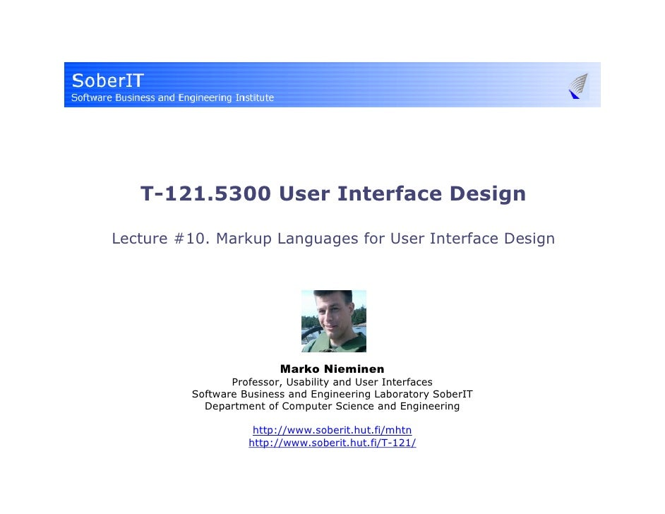 T-121.5300 User Interface Design  Lecture #10. Markup Languages for User Interface Design                              Mar...