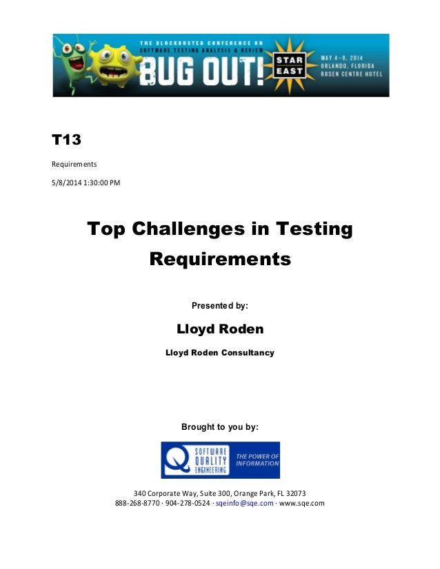 T13 Requirements 5/8/2014 1:30:00 PM Top Challenges in Testing Requirements Presented by: Lloyd Roden Lloyd Roden Consulta...