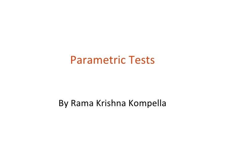 Parametric TestsBy Rama Krishna Kompella