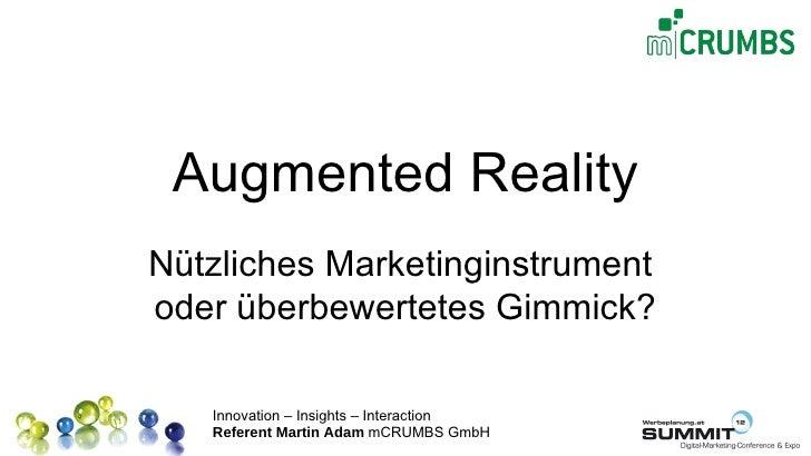 Augmented RealityNützliches Marketinginstrumentoder überbewertetes Gimmick?   Innovation – Insights – Interaction   Refere...