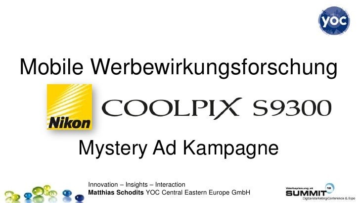 Mobile Werbewirkungsforschung     Mystery Ad Kampagne      Innovation – Insights – Interaction      Matthias Schodits YOC ...