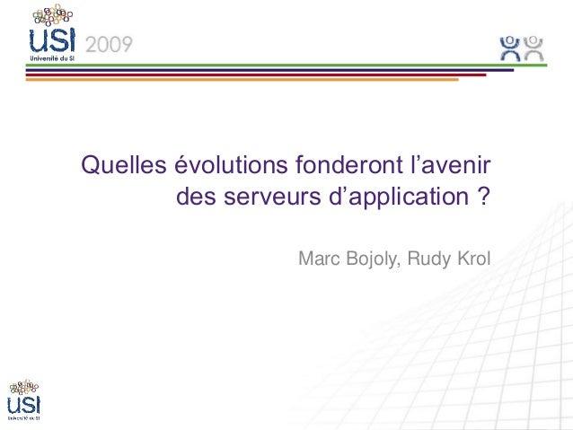 Quelles évolutions fonderont l'avenir des serveurs d'application ? Marc Bojoly, Rudy Krol