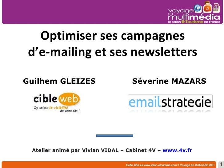 Optimiser ses campagnes d'e-mailing et ses newsletters Atelier animé par Vivian VIDAL – Cabinet 4V –  www.4v.fr   Guilhem ...