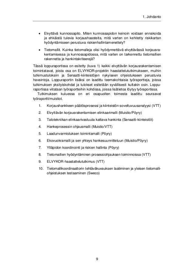 1. Johdanto  Kuva 1. ELVYKOR-projektin osa-alueet.  Taulukossa 1 esitetään haastattelututkimuksessa (tulokset esitetty yks...