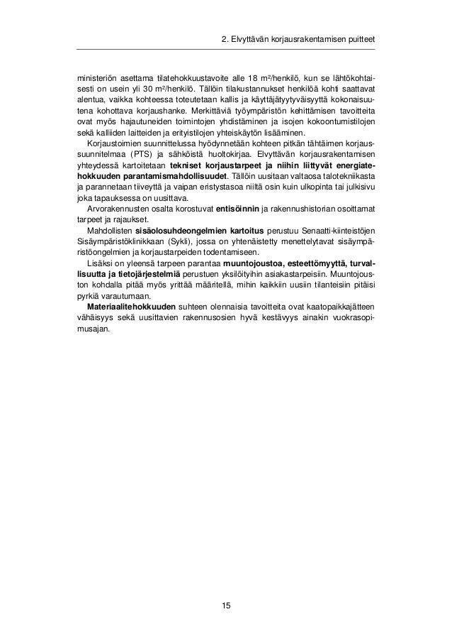 2. Elvyttävän korjausrakentamisen puitteet  Taulukko 2. Tyypillisten vanhentuneiden toimistorakennusten tekniset, toiminna...