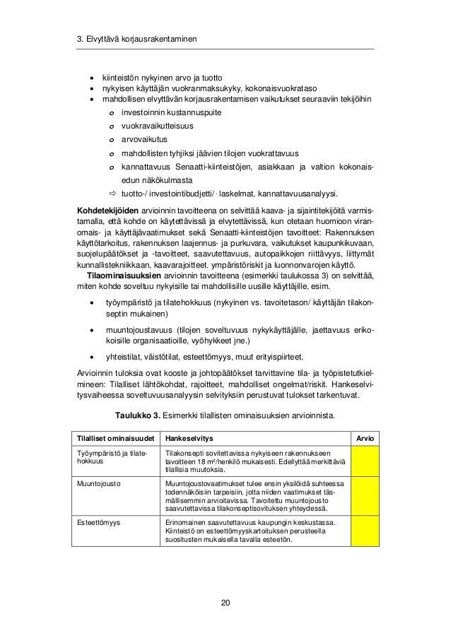 3. Elvyttävä korjausrakentaminen  Teknisten ominaisuuksien arvioinnin (esimerkki taulukossa 4) tavoitteena on  selvittää r...