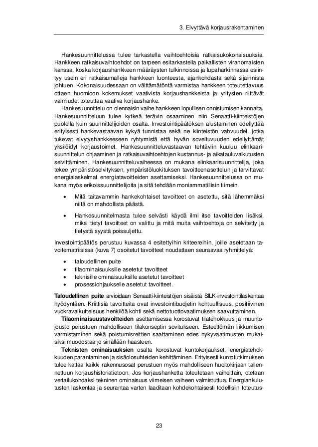 3. Elvyttävä korjausrakentaminen  ratkaisuihin ja käyttöön perustuvat kulutustavoitteet lämmön, jäähdytyksen ja  sähkön ku...