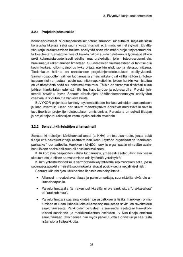 3. Elvyttävä korjausrakentaminen  x Allianssisopimuksessa sovittavat tavoitteet asettaa tilaaja ja siten tilaajalla  ja pa...