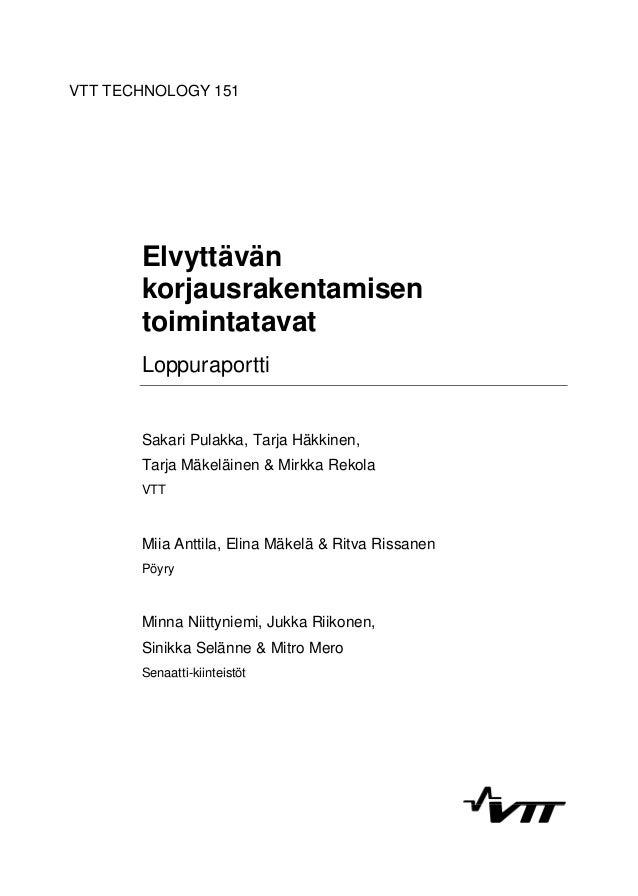 ISBN 978-951-38-8088-0 (URL: http://www.vtt.fi/publications/index.jsp)  VTT Technology 151  ISSN-L 2242-1211  ISSN 2242-12...