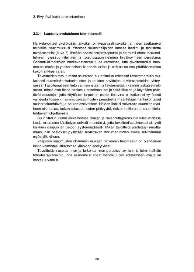 3. Elvyttävä korjausrakentaminen  31  Kuva 7. Korjaushankkeen tavoitematriisi.  HANKKEEN TAVOITTEET  VP1 VP2 VP3  RAP  ARK...