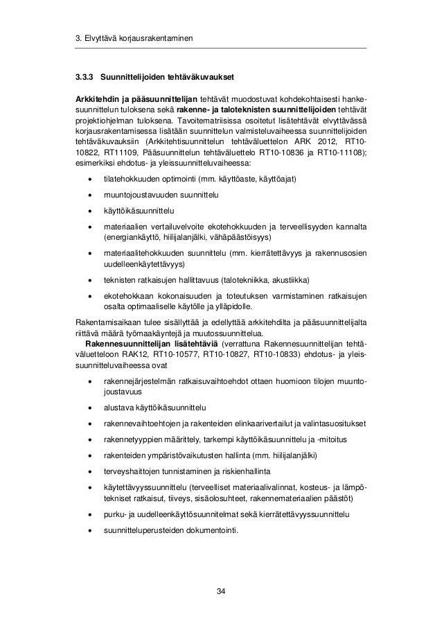 3. Elvyttävä korjausrakentaminen  Taloteknisen suunnittelijan lisätehtäviä (verrattuna Talotekniikan tehtäväluetteloon  TA...