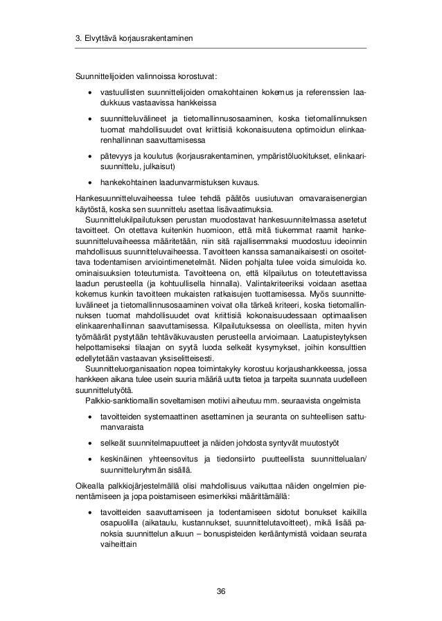 3. Elvyttävä korjausrakentaminen  x maksueriin sidotut suoritukset: suoritus tehty/ei tehty ja prosessin mukainen  toimint...