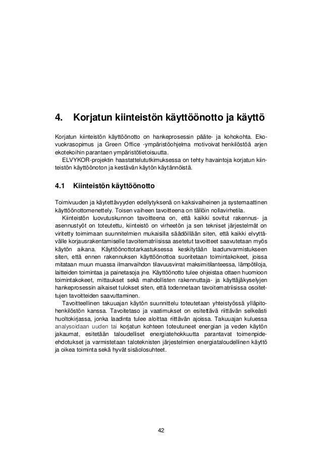 4. Korjatun kiinteistön käyttöönotto ja käyttö  4.2 Käyttäjäpalvelujen hankinta  Käyttäjäpalvelujen (kuten ravintola-, sii...