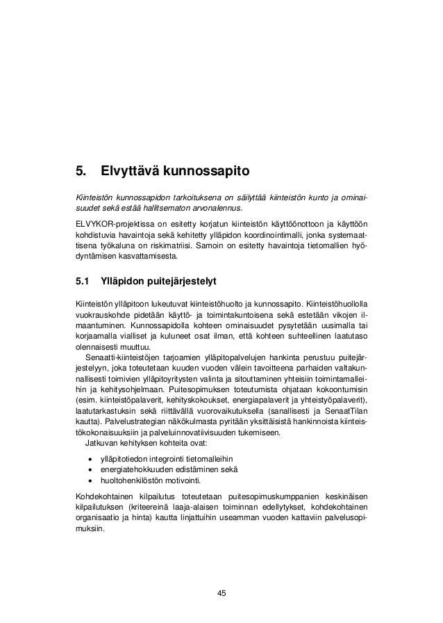 5. Elvyttävä kunnossapito  5.2 Ylläpidon koordinointi ja riskien hallinta  ELVYKOR-projektissa on kehitetty kiinteistön yl...