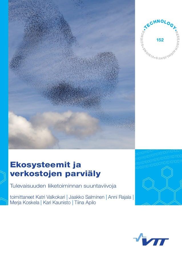 TECHNOLOGY•ENCE•RESE152  SCIVISIONS•ARCH HIGHLIGH• TS  Ekosysteemit ja  verkostojen parviäly  Tulevaisuuden liiketoiminnan...