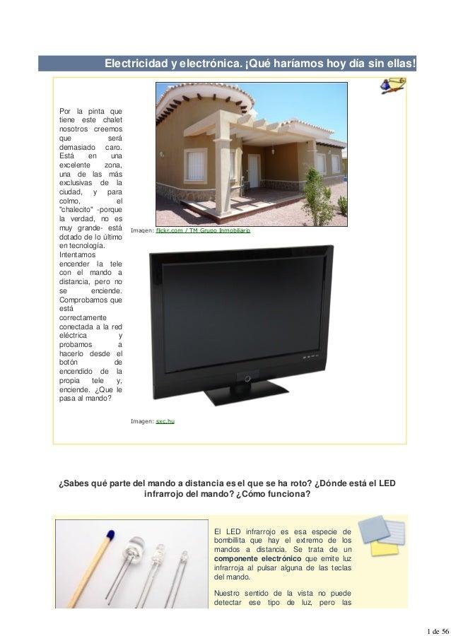 Imagen: flickr.com / TM Grupo Inmobiliario Imagen: sxc.hu Electricidad y electrónica. ¡Qué haríamos hoy día sin ellas! Por...