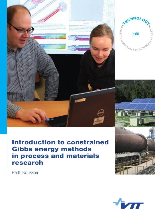 Introduction to constrained Gibbs energy methods in process and materials research Pertti Koukkari •VISI O NS•SCIENCE•T EC...