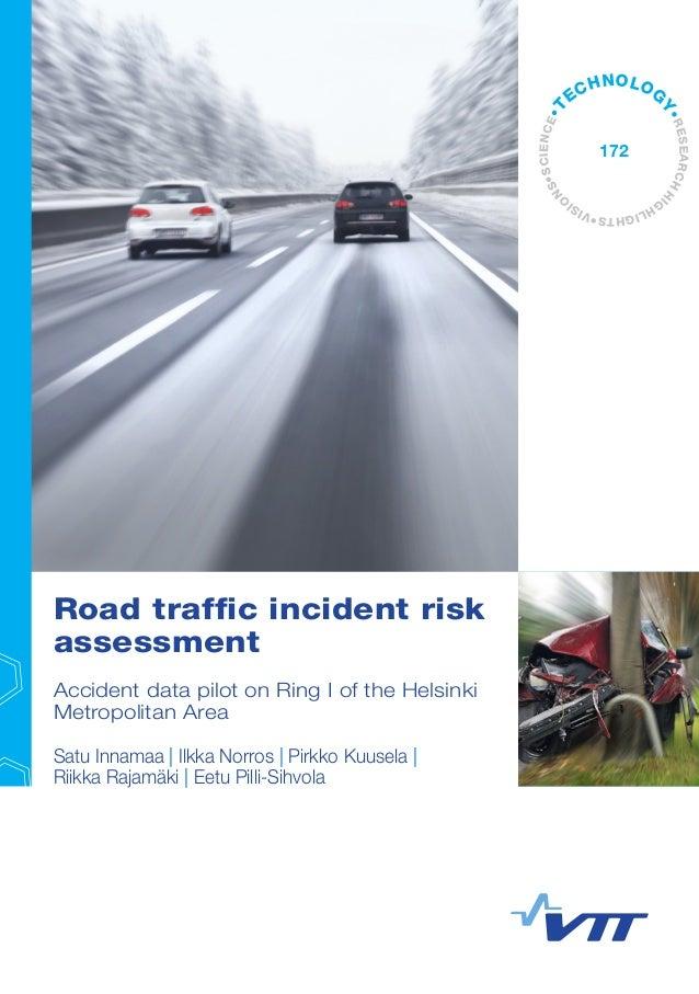 Road traffic incident risk assessment Accident data pilot on Ring I of the Helsinki Metropolitan Area Satu Innamaa | Ilkka...