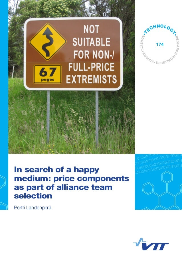 In search of a happy  medium: price components  as part of alliance team  selection  Pertti Lahdenperä  TECHNOLOGY•ENCE•RE...