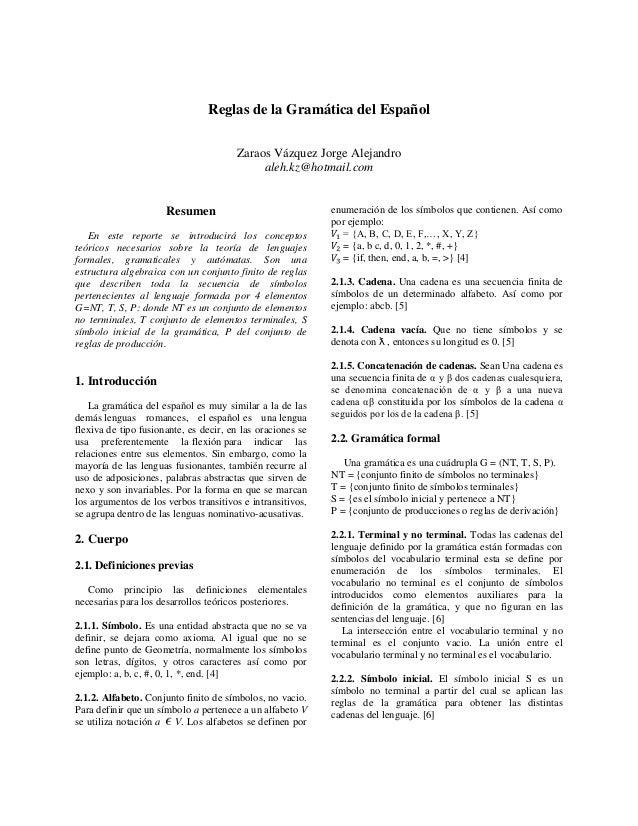 Reglas de la Gramática del Español Zaraos Vázquez Jorge Alejandro aleh.kz@hotmail.com Resumen En este reporte se introduci...