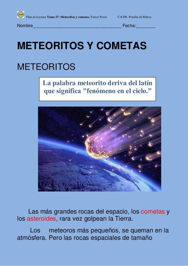 Plan de Lectura Tema 17: Meteoritos y cometas. Tercer Nivel.   C.E.PR. Perafán de RiberaNombre____________________________...