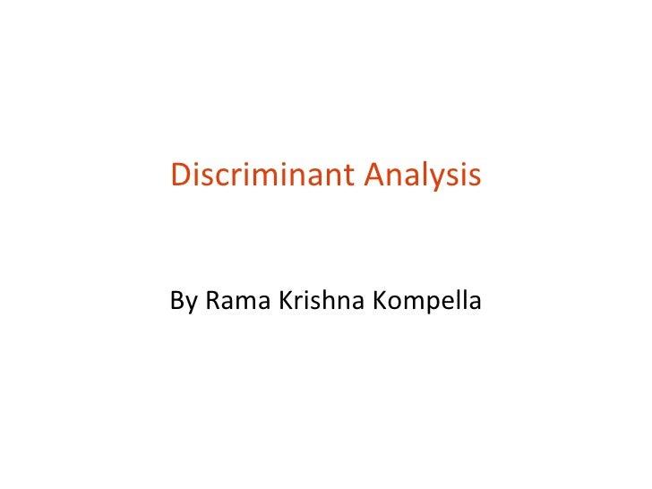 Discriminant AnalysisBy Rama Krishna Kompella
