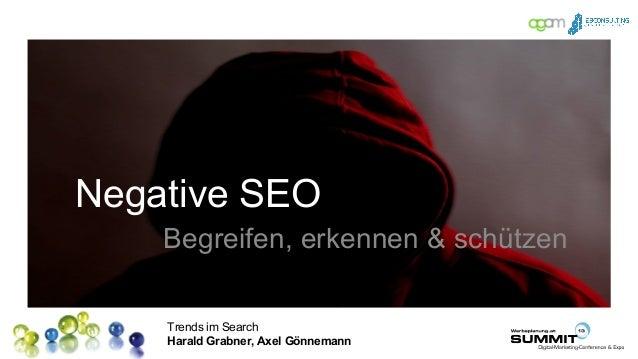 Trends im Search Harald Grabner, Axel Gönnemann Negative SEO Begreifen, erkennen & schützen