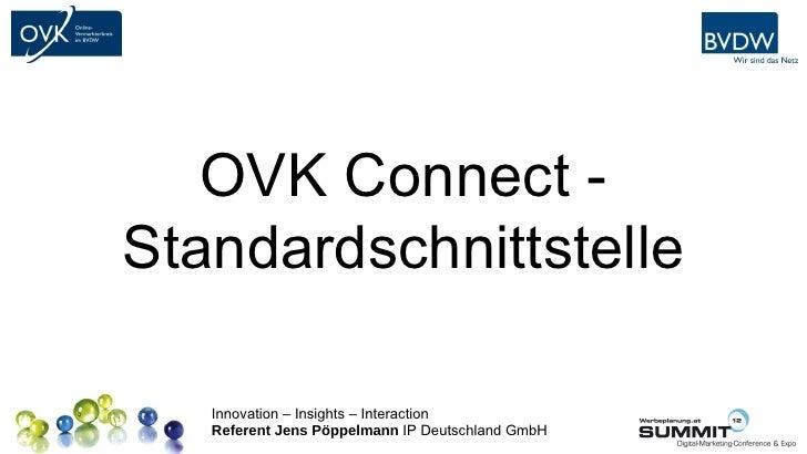 Platz für                                                  Ihr Logo   OVK Connect -Standardschnittstelle   Innovation – In...