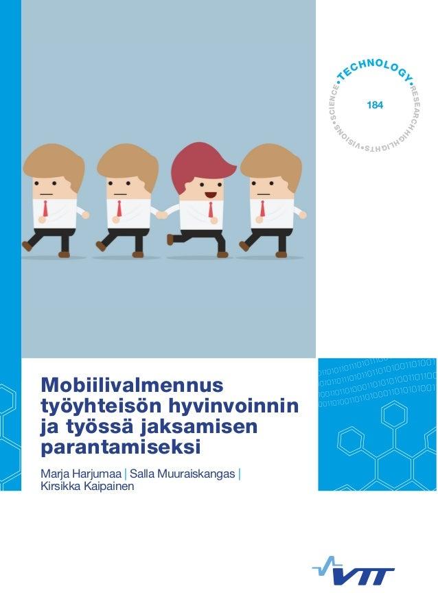TECHNOLOGY•ENCE•RESE184  SCIISIONS•ARCH HIGHLIGHV •TS  Mobiilivalmennus  työyhteisön hyvinvoinnin  ja työssä jaksamisen  p...