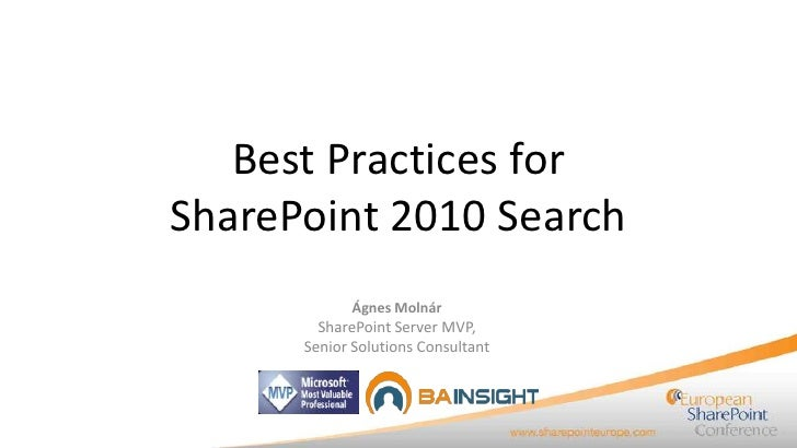 Best Practices forSharePoint 2010 Search            Ágnes Molnár        SharePoint Server MVP,      Senior Solutions Consu...